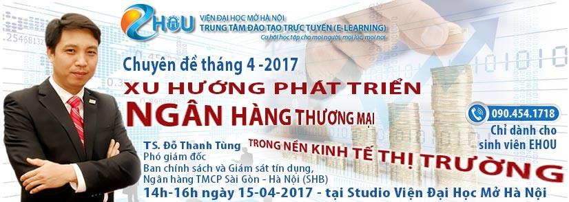 Hội thảo tháng 4.2017 – Chuyên đề: Xu hướng phát triển của NHTM trong nền KTTT